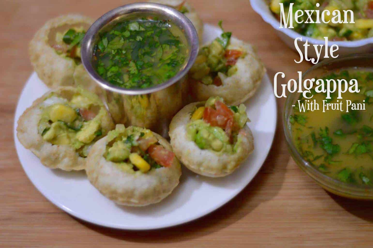 Mexican Style Golgappa with Fruit Pani|Pani Puri Mexican Style is a indo-mexican fusion twist on famous Indian classic street food pani puri.