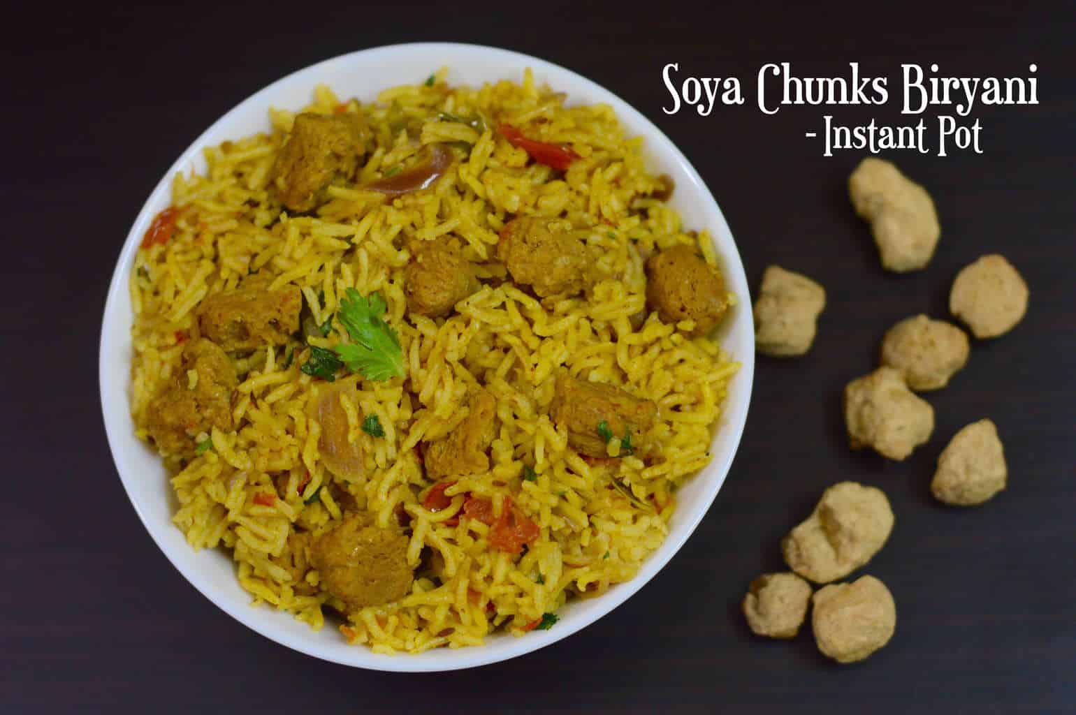 Instant Pot Soya Chunks Biryani is a perfect one pot dish which is healthy, flavorful and high in protein and can be prepared under 30 minutes.Its good lunchbox option for both kids and adults.