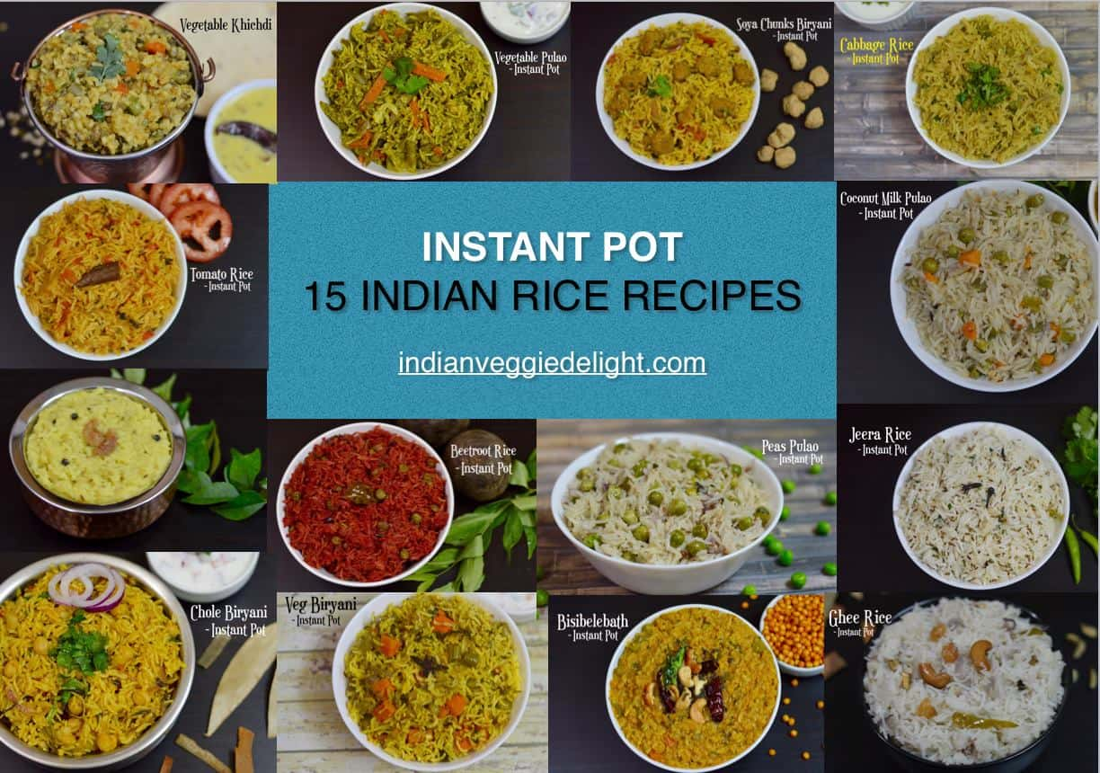15 Easy ,healthy, gluten-free ,vegan/vegetarian Indian rice recipes made in the Instant Pot pressure cooker|indianveggiedelight.com