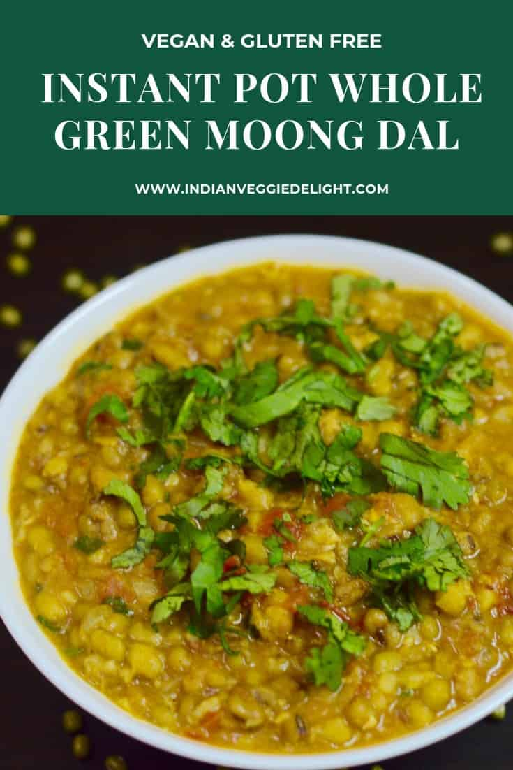 Instant Pot Whole Green Moong Dal|Green Lentils Curry|Hesarukalu Palya is a vegan Indian recipe where Mung/Moong bean dal (lentil) is cooked with spices!
