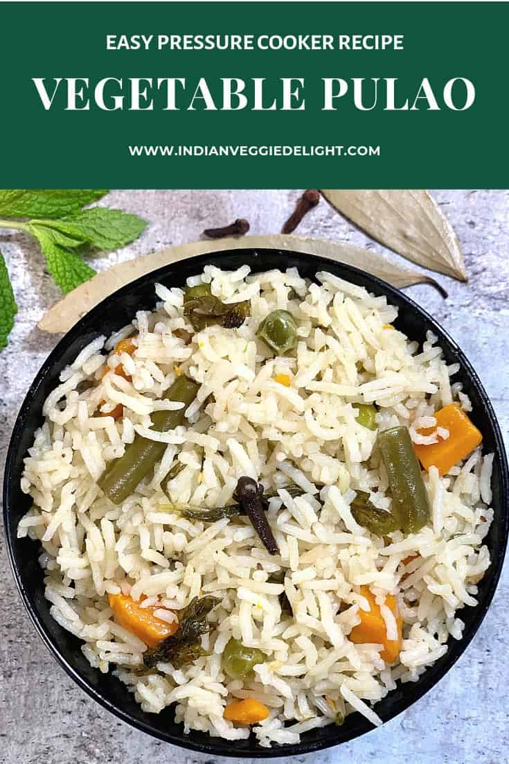 Vegetable Pulao is an easy one pot rice dish made with rice, mixed vegetables and mildly flavored with various whole spices.