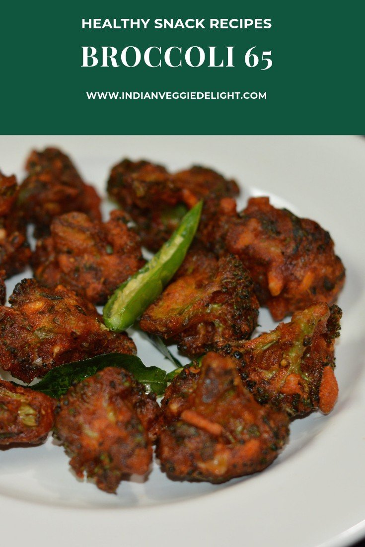 Broccoli 65 is a delicious crisp fried appetizer made with broccoli ,flour ,corn starch and few spices. 65 recipes are popular in South Indian restaurants.