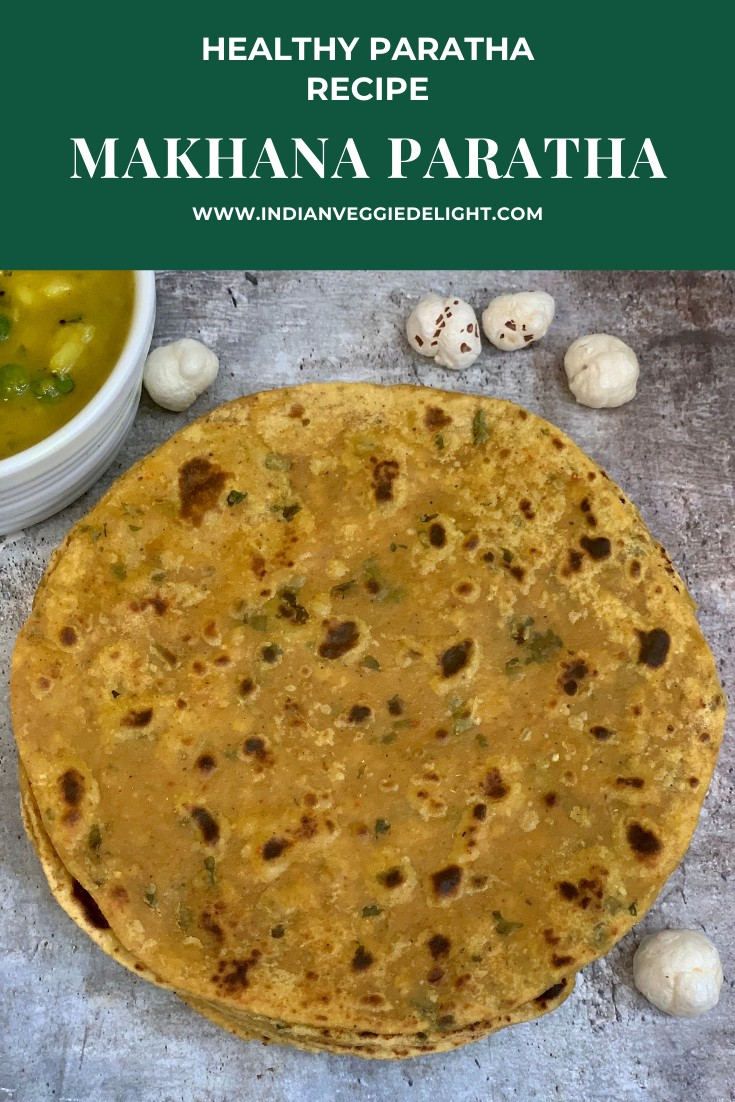 Makhana Paratha/fox nuts paratha recipe is an easy to make and healthy dish prepared with wholewheat flour, Makhana pops (lotus seeds) and indian spices